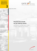 Higher Education in the United States. What German Universities Need to Know to Recruit, Collaborate, and Compete - Band 3 (2010)